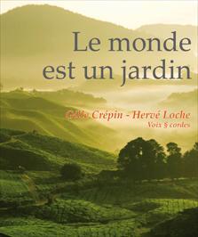 """""""Monde est un jardin (Le)"""", de Gille Crépin et Hervé Loche"""