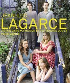 """""""J'ETAIS DANS MA MAISON ET J'ATTENDAIS QUE LA PLUIE VIENNE"""", de Jean-Luc Lagarce"""