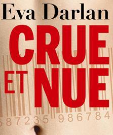 """Crue et Nue"", de et avec Eva Darlan"