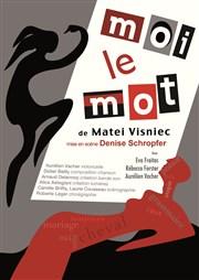 """""""Moi le mot"""", de Matéi Visniec"""