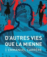 """""""D'autres vies que la mienne"""", d'Emmanuel Carrère"""
