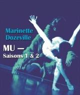 """""""MU - Saisons 1 et 2"""", de et avec Marinette DOZEVILLE"""