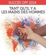 """""""Tant qu'il y a les mains des hommes"""""""