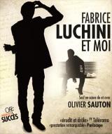 """""""Fabrice Luchini et moi"""", de et avec Olivier Sauton"""