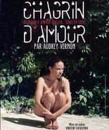 """""""Chagrin d'Amour"""", de et avec Audrey Vernon"""