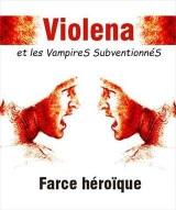 """""""Violena et les vampires subventionnés/Farce héroïque"""", de Victor Haïm"""