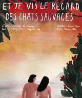 """""""Et je vis le regard des Chats Sauvages"""", de et avec Raphaël Joly"""
