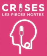 """""""Crises - Les pièces mortes """", de Lars Norén"""