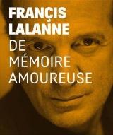 """""""Francis Lalanne - De mémoire amoureuse"""""""