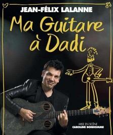 """""""Ma guitare à Dadi"""", de et avec Jean-Félix Lalanne"""