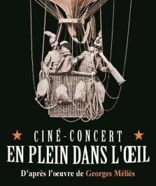 """""""En plein dans l'oeil - ciné-concert"""", de Georges Méliès, Jean-François Alcoléa"""