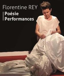 """""""Poésie Performances"""", de et avec Florentine Rey"""