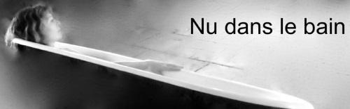 """""""NU DANS LE BAIN"""", d'Andréa Kuchlewska"""