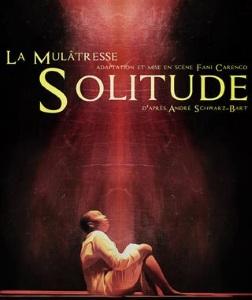 """""""Mulâtresse Solitude (La)"""", d'André Schwarz-Bart et Fani Carenco"""