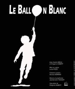 """""""Ballon blanc (Le)"""", de et avec Grégoire Aubert"""