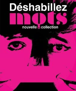 """""""Déshabillez mots, Nouvelle collection"""", de et par Léonore Chaix et Flor Lucienne"""