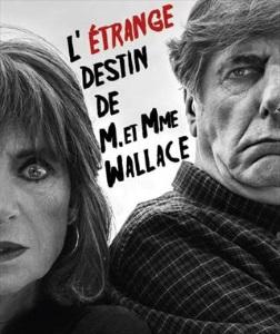 """""""Étrange destin de M. et Mme Wallace"""", de Jean-Louis Bourdon"""