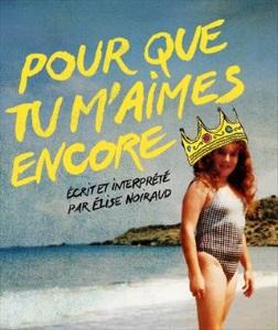 """""""Pour que tu m'aimes encore"""", d'Elise Noiraud"""