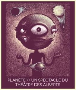 """""""Planète"""", par le Théâtre des Alberts"""
