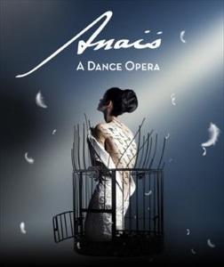 """Anaïs, A Dance Opera"", de Janet Roston et Cindy Shapiro"