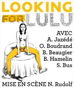 """""""Looking for Lulu"""", d'après Frank Wedekind"""