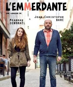 """""""Emmerdante (L')"""", de et avec Jean-Christophe Barc et Meaghan Dendrael"""
