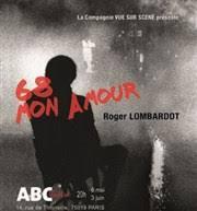 """""""68 mon amour"""", de Roger Lombardot"""