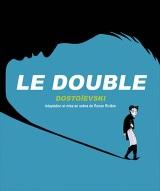"""""""DOUBLE (LE)"""", d'après Fiodor Dostoïevski"""