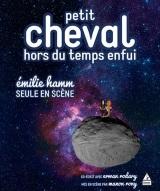 """Petit cheval hors du temps enfui"", d'Emile Hamm, Erwan Rodary"