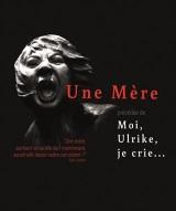 """""""Une mère & moi, Ulrike, je crie..."""", de Franca Rame, Dario Fo"""