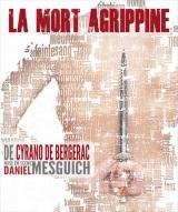 """Mort (d')Agrippine (La)"", d'Hercule Savinien de Cyrano de Bergerac"