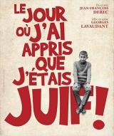 """""""Jour où j'ai appris que j'étais juif ! (Le)"""", de et avec Jean-François Derec"""