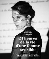 """""""24 heures dans la vie d'une femme sensible"""", de et avec Eva Byele"""