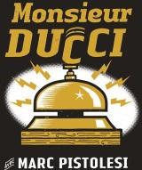 """Monsieur Ducci"""