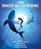 """""""J'irai danser avec les requins"""", de Violaine Arsac, Julia Duchaussoy"""