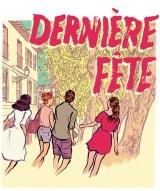 """""""Dernière fête"""", de Caroline De Touchet, Romain Chesnel"""