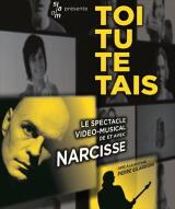 """""""Toi tu te tais"""", de et avec Narcisse"""