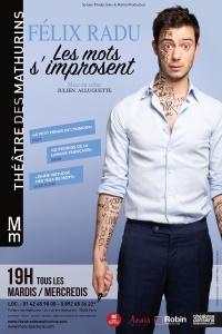 """""""Mots s'improsent (Les)"""", de et avec Félix Radu"""