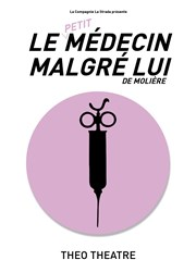 """Petit médecin malgré lui (Le)"", de Molière"