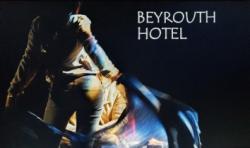 """""""Beyrouth Hotel"""", de Rémi de Vos"""
